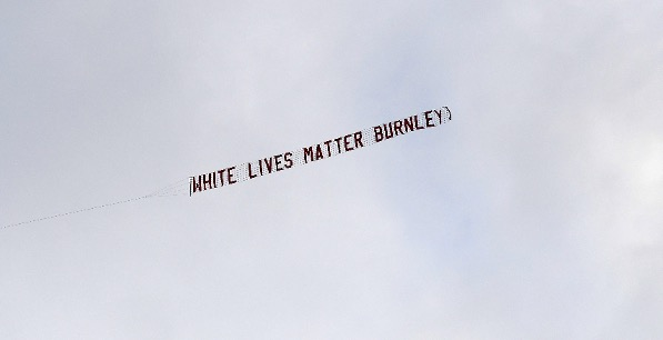 There's a plane flying over the Etihad that says 'White Lives Matter – Burnley', The Manc