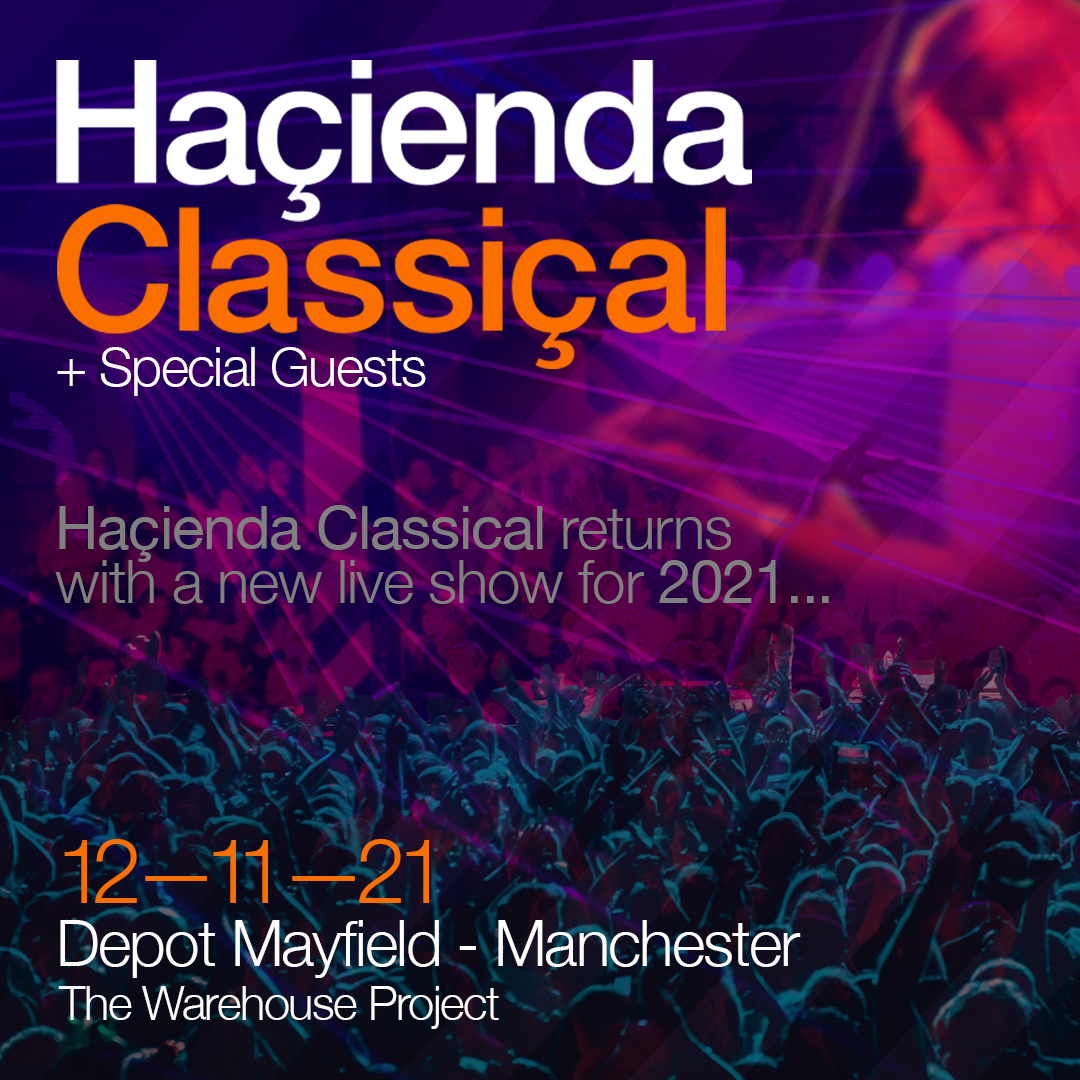 Mayfield Depot to host Hacienda Classical show in 2021 tour, The Manc
